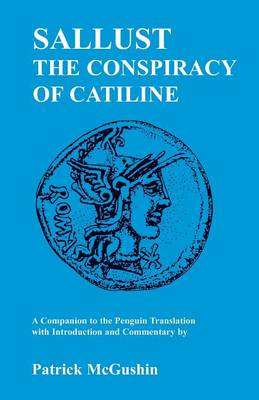"Sallust's ""Conspiracy of Catiline"": A Companion to the Penguin Translation - Classics Companions (Paperback)"