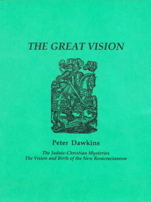 The Great Vision: The Judaic-Christian Mysteries; The Vision of Birth of the New Rosicrucianism; The Life and Times of Francis Bacon, 1572-79 - Journal S. (Paperback)