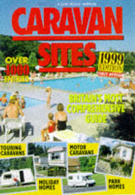 Caravan Sites in Britain 1999 - A Link House annual (Paperback)