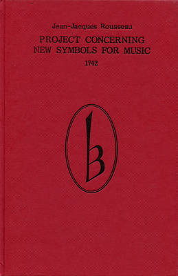 Project Concerning New Symbols for Music - Classic Texts in Music Education v. 1 (Hardback)