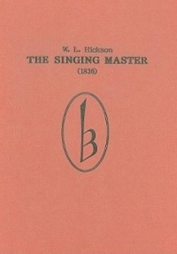 The Singing Master (1836) - Classic Texts in Music Education v. 10 (Hardback)