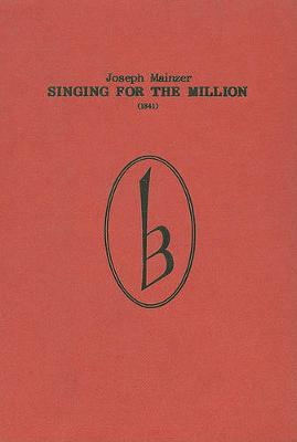 Singing for the Million (1841) - Classic Texts in Music Education v. 9 (Hardback)
