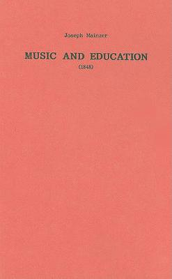 Music and Education (1848) - Classic Texts in Music Education v. 12 (Hardback)