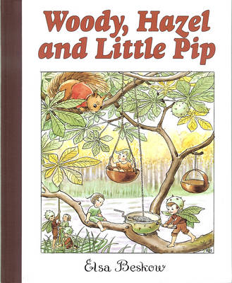 Woody, Hazel and Little Pip (Hardback)