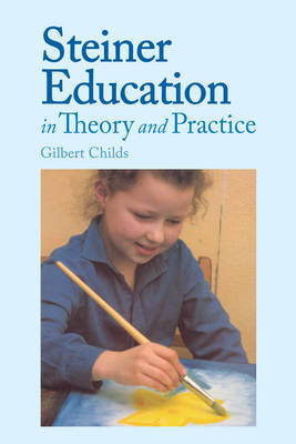 Steiner Education in Theory and Practice (Paperback)