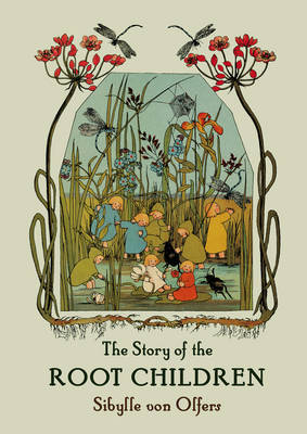 The Story of the Root Children (Hardback)