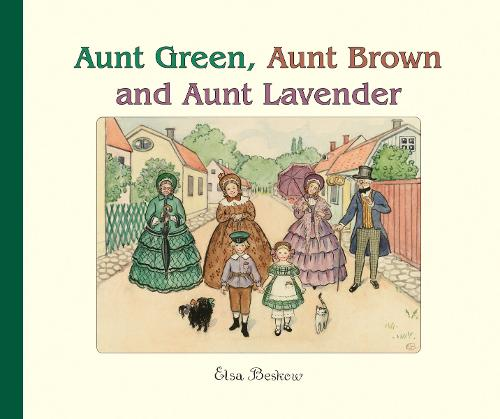 Aunt Green, Aunt Brown and Aunt Lavender (Hardback)