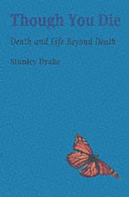 Though You Die: Death and Life Beyond Death (Paperback)