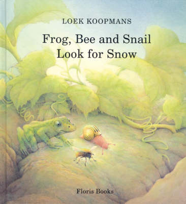 Frog, Bee and Snail Look For Snow (Hardback)