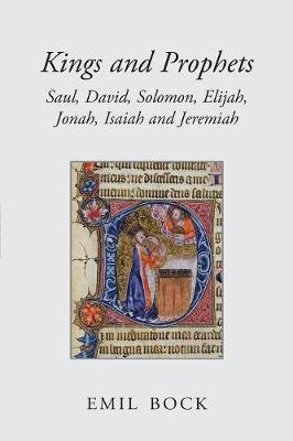 Kings and Prophets: Saul, David, Solomon, Elijah, Jonah, Isaiah and Jeremiah (Paperback)