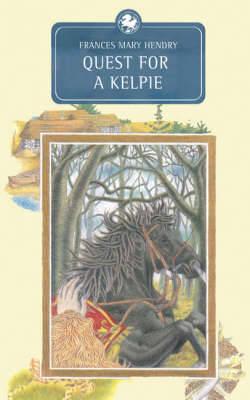 Quest for a Kelpie - Kelpies (Paperback)