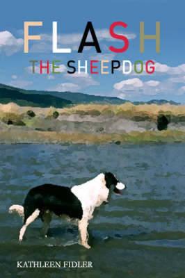 Flash the Sheep Dog - Kelpies (Paperback)