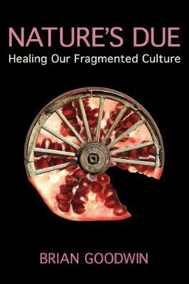 Nature's Due: Healing Our Fragmented Culture (Paperback)