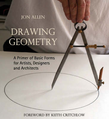 Drawing Geometry: A Primer of Basic Forms for Artists, Designers and Architects (Paperback)