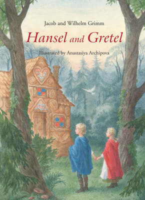 Hansel and Gretel: A Grimm's Fairy Tale (Hardback)