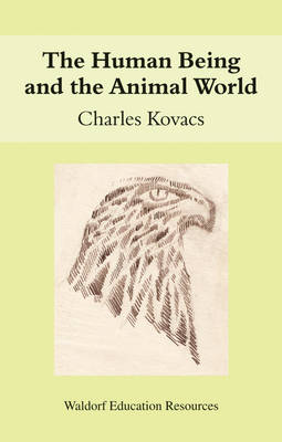 The Human Being and the Animal World - Waldorf Education Resources (Paperback)