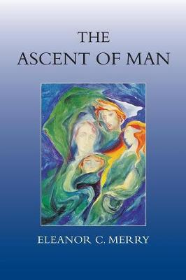 The Ascent of Man - Classics of Anthroposophy (Paperback)