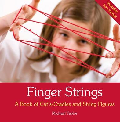 Finger Strings: A Book of Cat's Cradles and String Figures (Spiral bound)