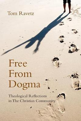 Free from Dogma: Theological Reflections in the Christian Community (Paperback)