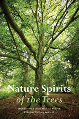 Nature Spirits of the Trees: Interviews with Verena Stael von Holstein (Paperback)