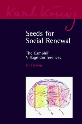 Seeds for Social Renewal: The Camphill Village Conferences - Karl Koenig Archive 5 (Paperback)