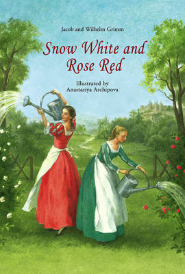Snow White and Rose Red (Hardback)