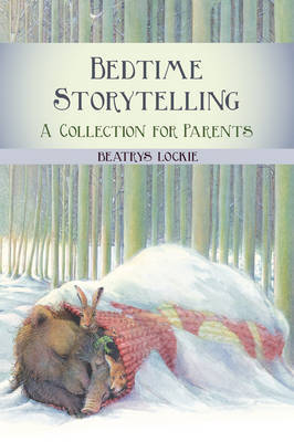 Bedtime Storytelling: Become Your Child's Storyteller (Paperback)