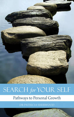 Search for Your Self: Pathways to Personal Growth (Paperback)