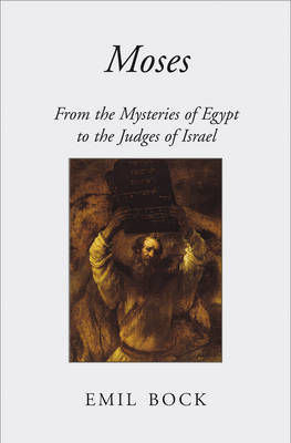Moses: From the Mysteries of Egypt to the Judges of Israel (Paperback)