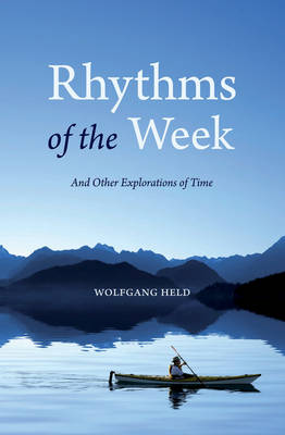 Rhythms of the Week: And Other Explorations of Time (Paperback)
