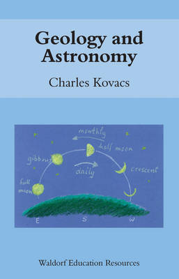 Geology and Astronomy - Waldorf Education Resources (Paperback)