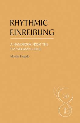 Rhythmic Einreibung: A Handbook from the Ita Wegman Clinic (Paperback)