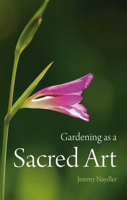 Gardening as a Sacred Art (Paperback)