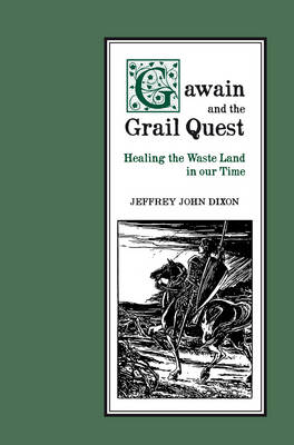 Gawain and the Grail Quest: Healing the Waste Land in our Time (Paperback)