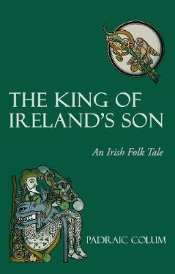 The King of Ireland's Son: An Irish Folk Tale (Paperback)