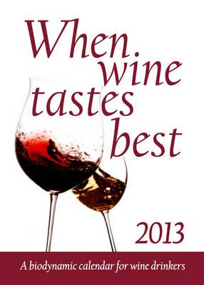 When Wine Tastes Best 2013 (Paperback)