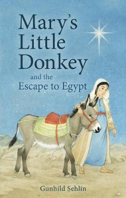 Mary's Little Donkey: And the Escape to Egypt (Paperback)