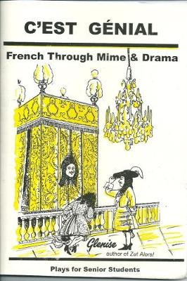 C'est Genial: French Through Mime and Drama, Plays for Senior Students (Paperback)