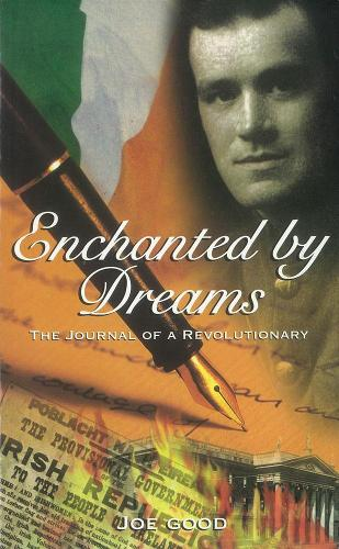 Enchanted by Dreams: The Journal of a Revolutionary (Paperback)