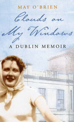 Clouds on My Window: A Dublin Memoir (Paperback)
