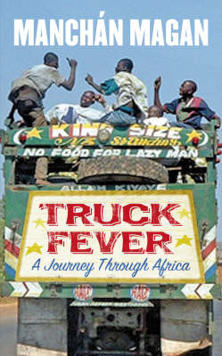 Truck Fever: A Journey Through Africa (Paperback)