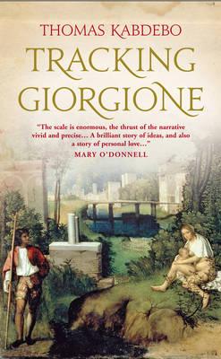 Tracking Giorgione: A Novel (Paperback)