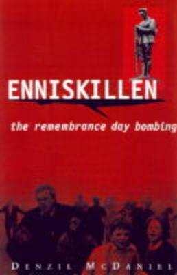 Enniskillen: Remembrance Day Bombing (Paperback)