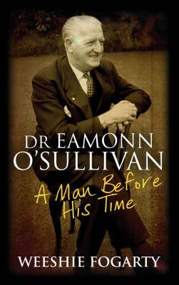 Dr Eamonn O'Sullivan: A Man Before His Time (Paperback)