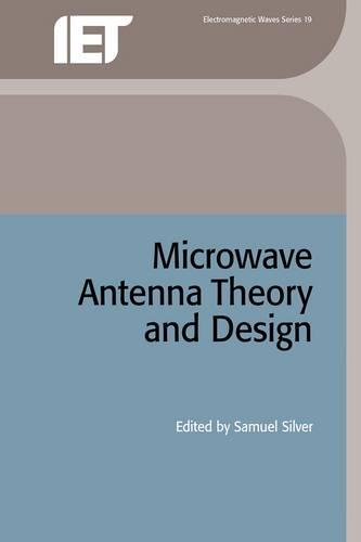 Microwave Antenna Theory and Design - Electromagnetics and Radar (Hardback)