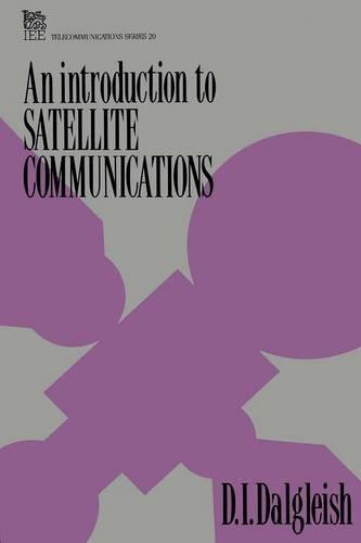 An Introduction to Satellite Communications - Telecommunications (Hardback)