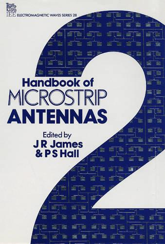 Handbook of Microstrip Antennas - IEE Electromagnetic Waves S. (Hardback)
