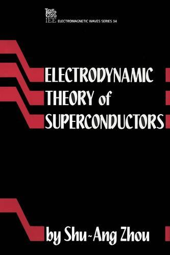 Electrodynamic Theory of Superconductors - Electromagnetics and Radar (Hardback)