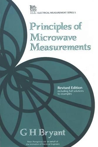 Principles of Microwave Measurements - Materials, Circuits and Devices (Paperback)