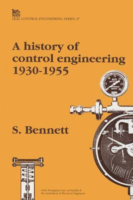 A History of Control Engineering, 1930-55 - IEE Control Engineering S. No. 47 (Paperback)